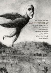 "Taller de Ilustración ""VADÈ L'ACROBAT"" con Pablo Auladell"